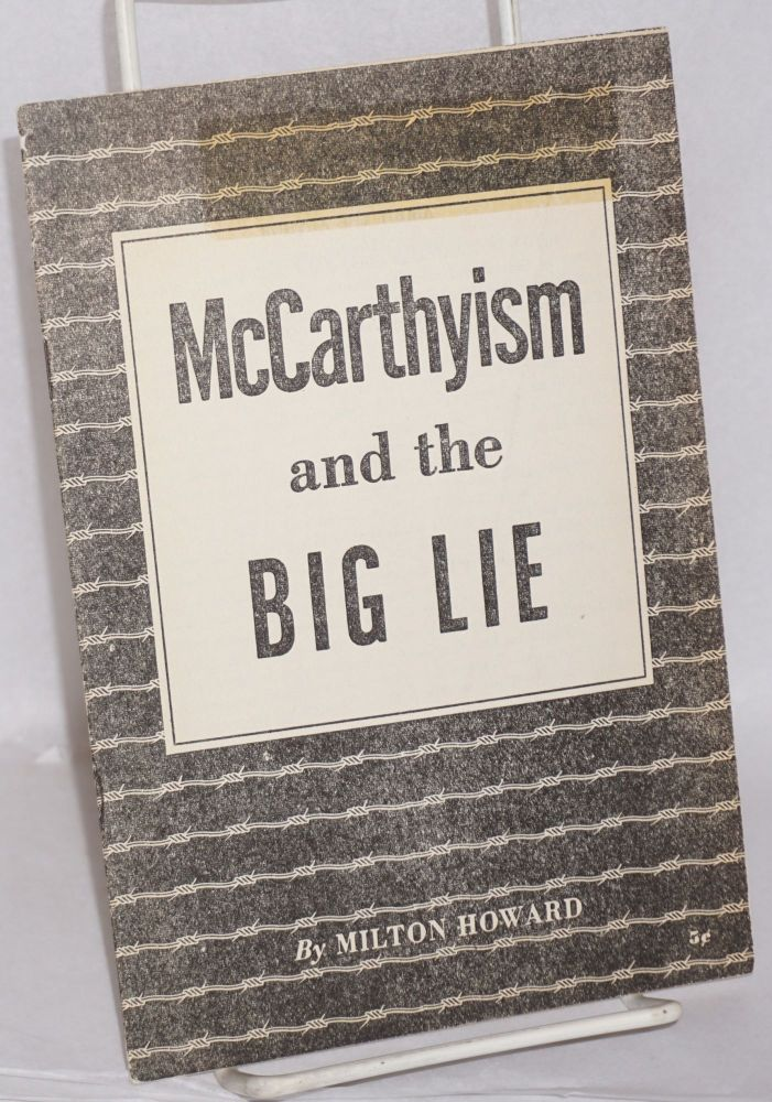 McCarthyism and the big lie. Milton Howard.