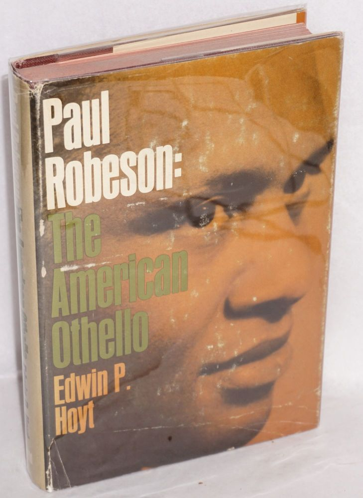 Paul Robeson; the American Othello. Edwin P. Hoyt.