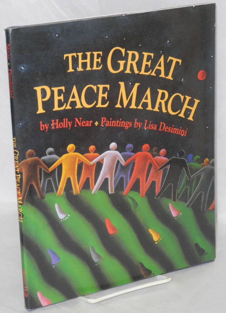 The great peace march. Paintings by Lisa Desimini. Holly Near.