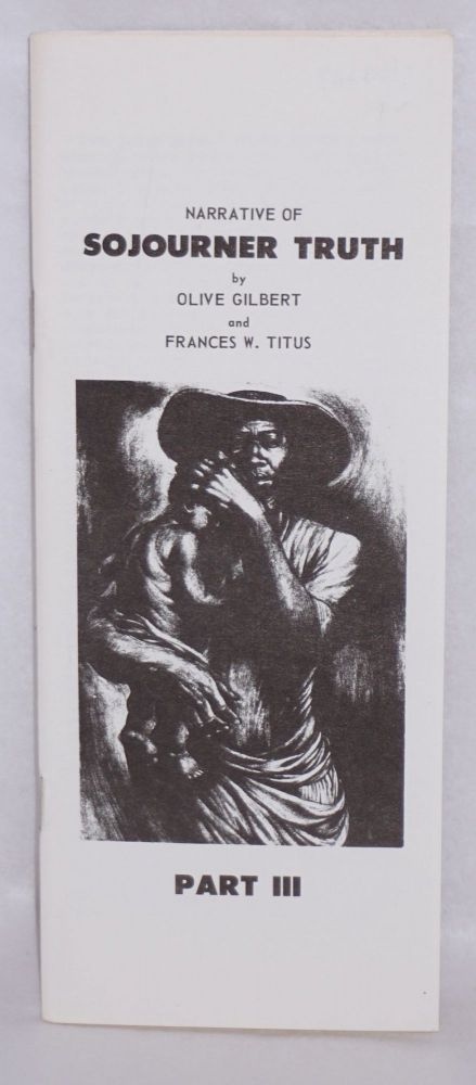 Narrative of Sojourner Truth, part III. Olive Gilbert, Frances W. Titus.