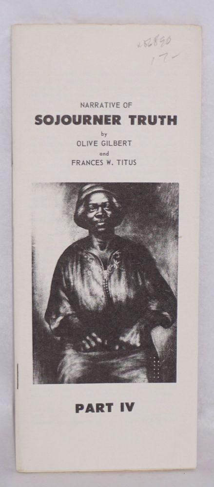 Narrative of Sojourner Truth, part IV. Olive Gilbert, Frances W. Titus.