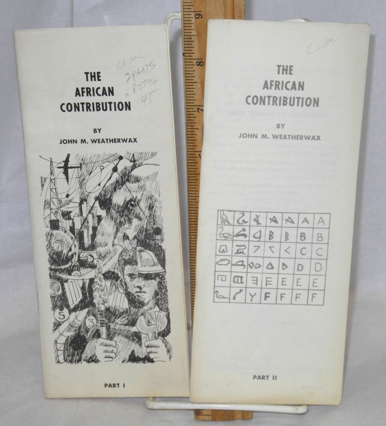The African contribution: parts I and II. John M. Weatherwax.