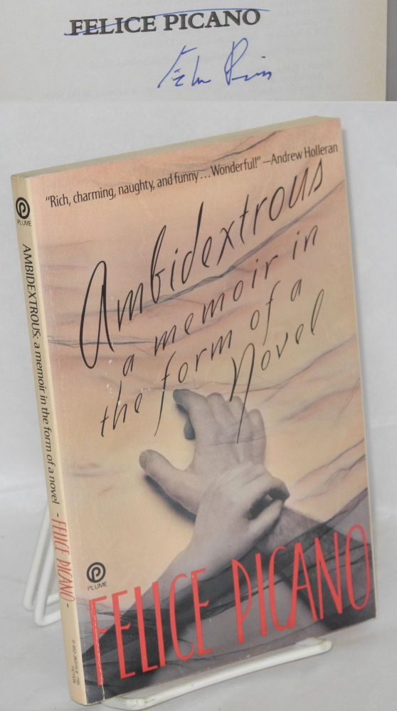 Ambidextrous; the secret lives of children; a memoir in the form of a novel. Felice Picano.