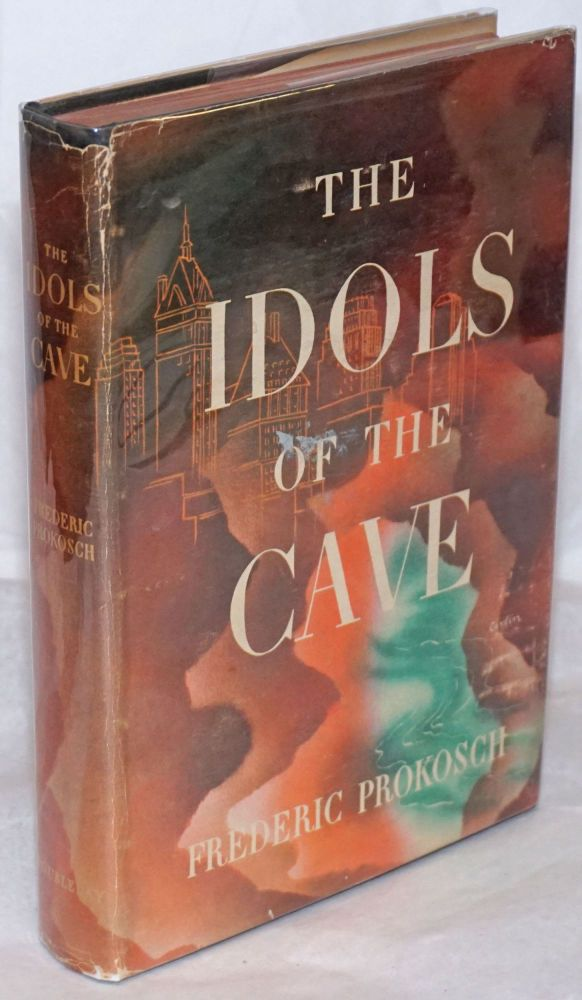 The idols of the cave. Frederic Prokosch.