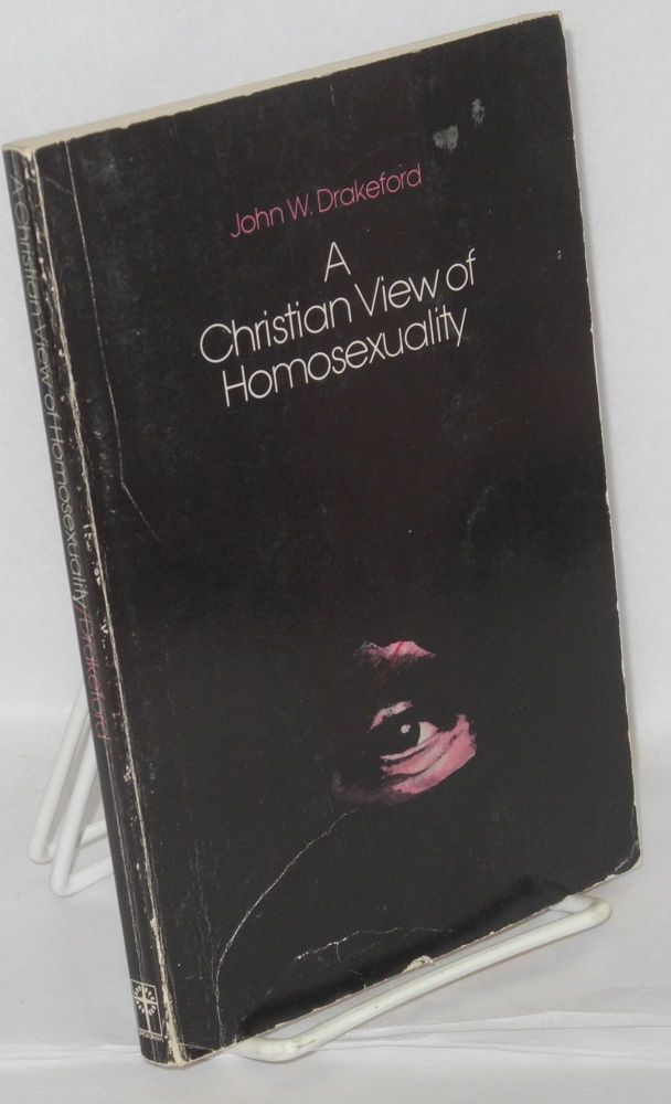 A Christian view of homosexuality. John W. Drakeford.