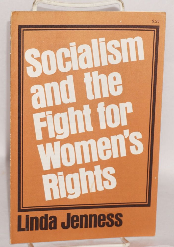 Socialism and the fight for women's rights. Linda Jenness.