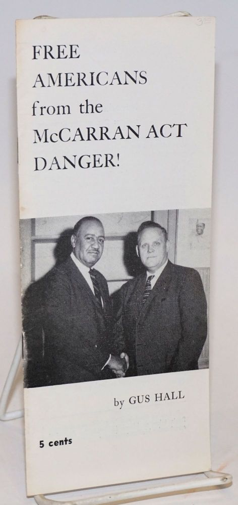 Free Americans from the McCarran Act danger! Gus Hall.