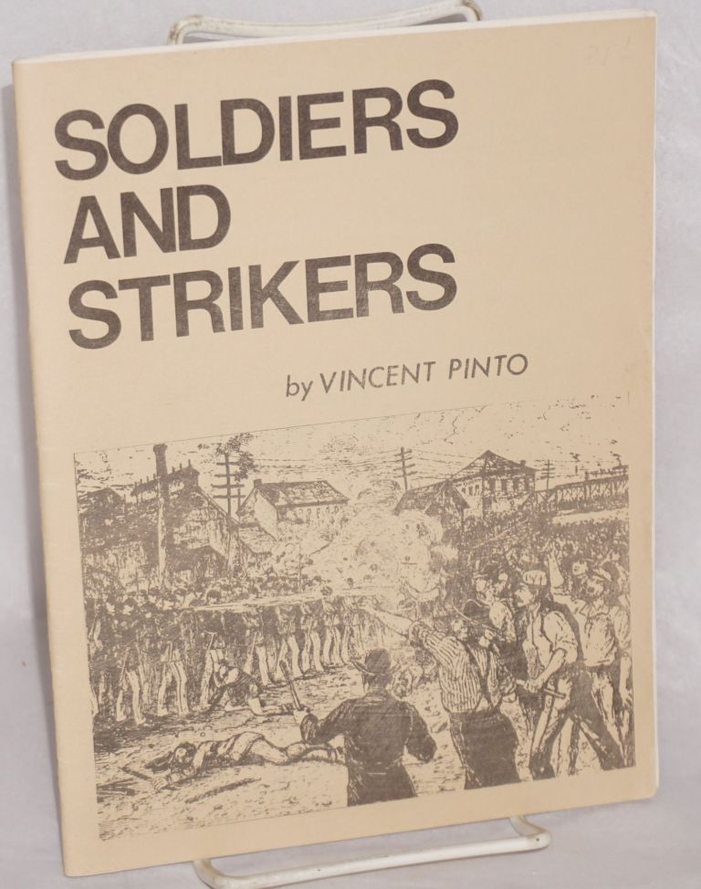 Soldiers and strikers; counterinsurgency on the labor front, 1877-1970. Vincent Pinto.