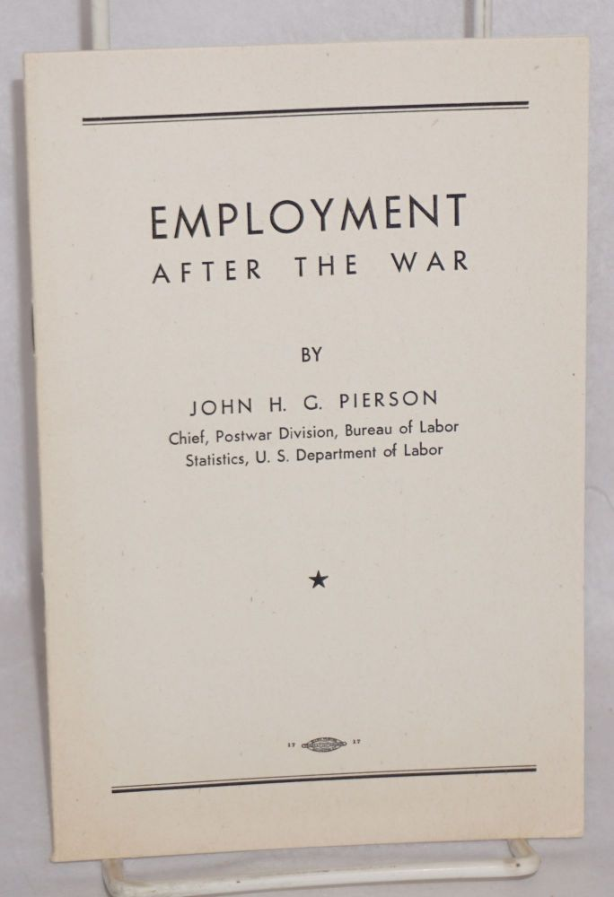 Employment after the war. John H. G. Pierson.