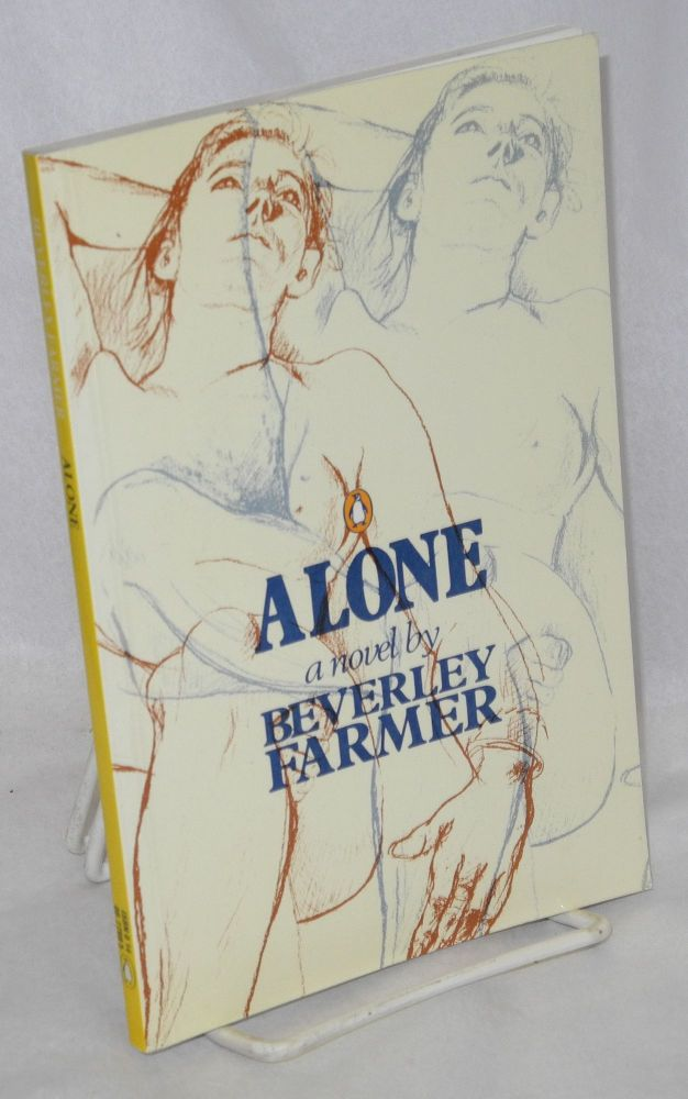 Alone; a novel. Beverley Farmer.