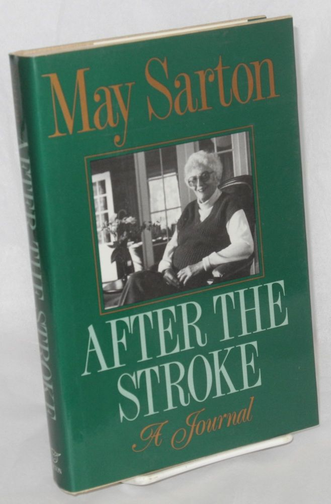 After the stroke; a journal. May Sarton.