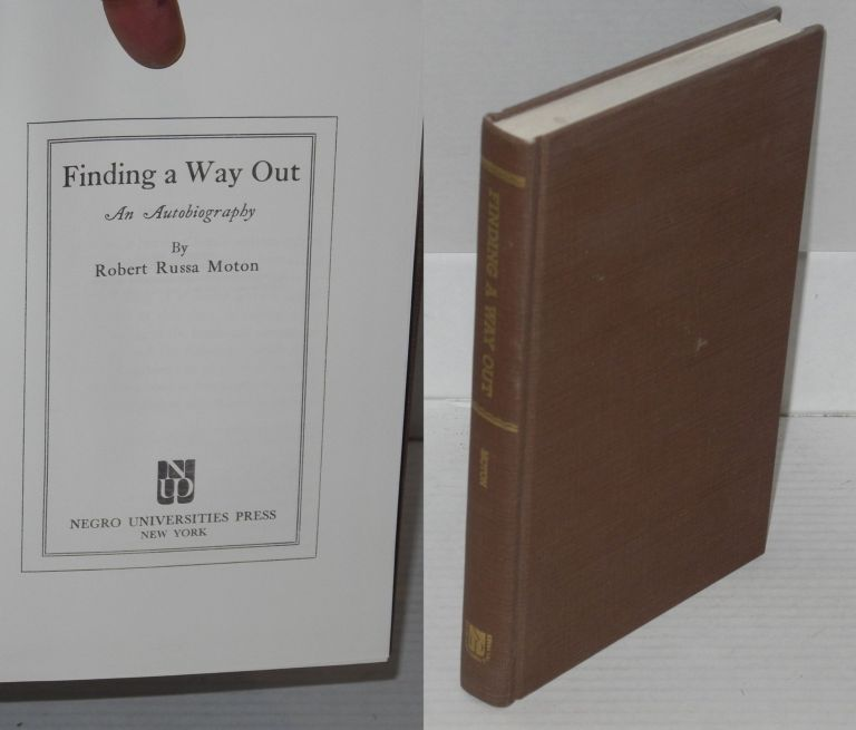 Finding a way out; an autobiography. Robert Russa Moton.