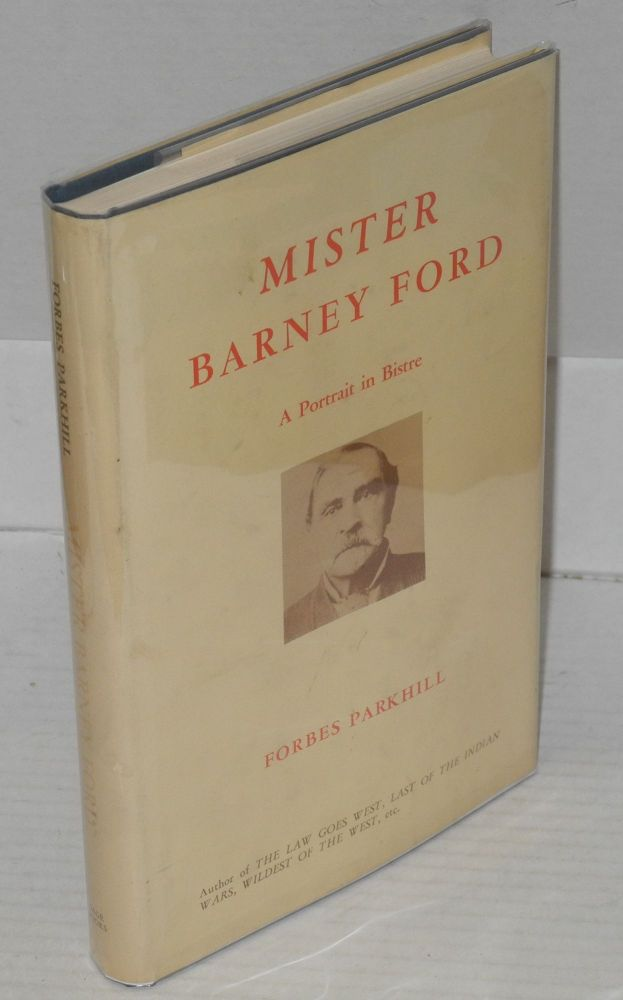 Mister Barney Ford; a portrait in bistre. Forbes Parkhill.