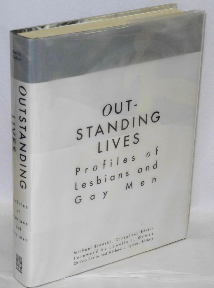 Outstanding lives; profiles of lesbians and gay men. Michael Bronski, , Jewell Gomez, Michael Bronski.