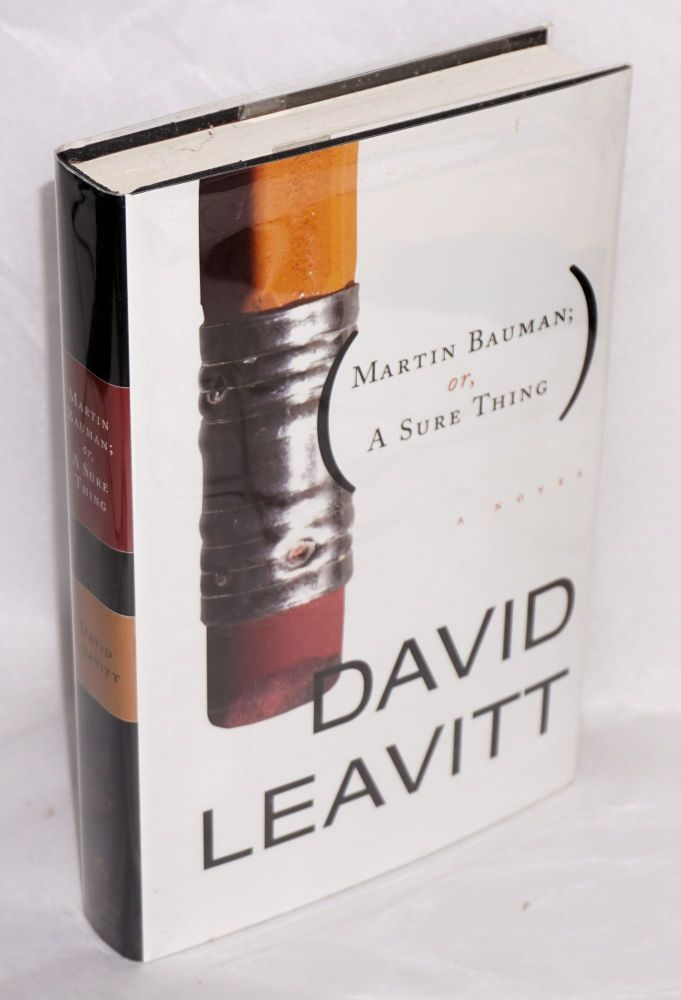Martin Bauman; or, a sure thing. David Leavitt.