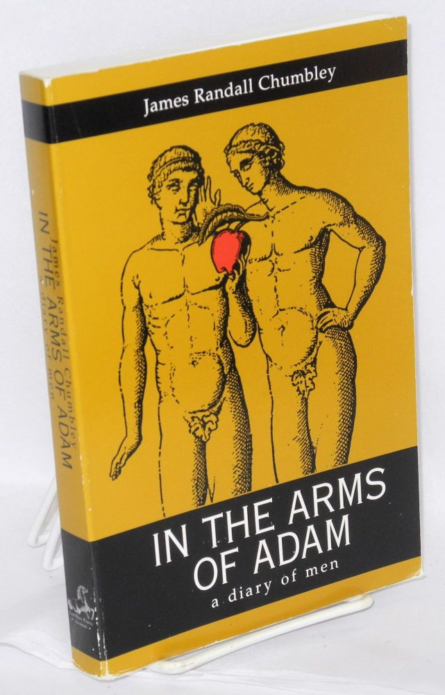 In the arms of Adam; a diary of men. James Randall Chumbley.