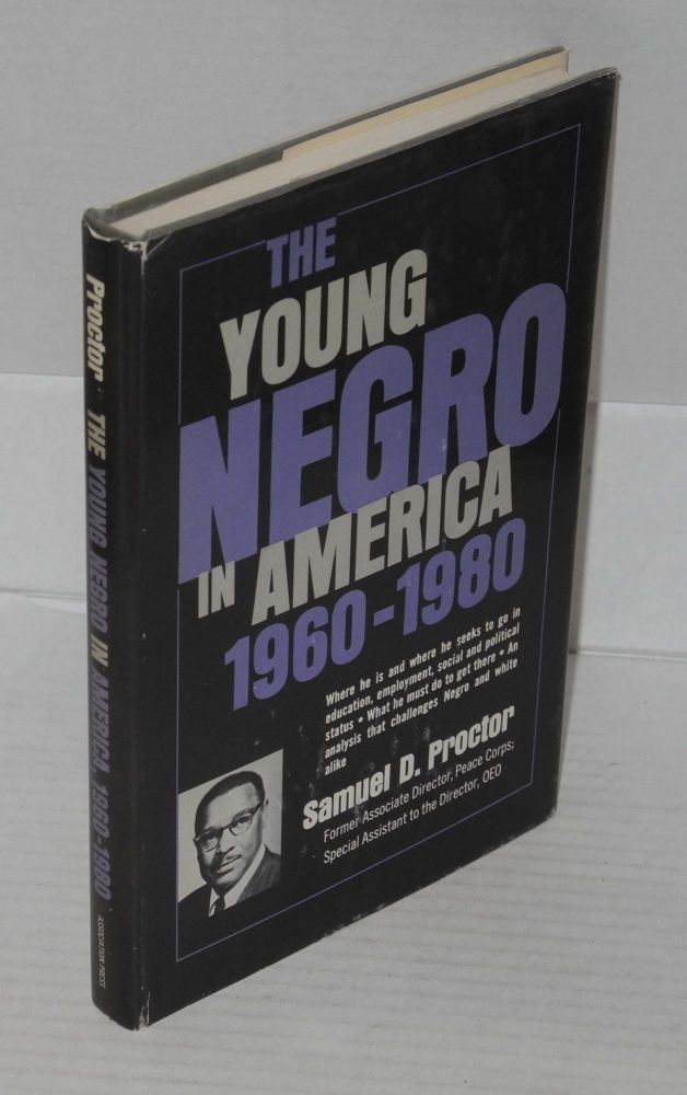 The young Negro in America: 1960-1980. Samuel D. Proctor.