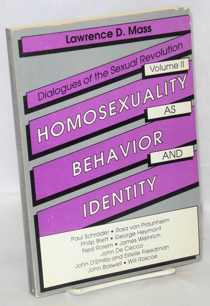 Homosexuality as behavior and identity; dialogues of the sexual revolution, volume II. Lawrence Mass.