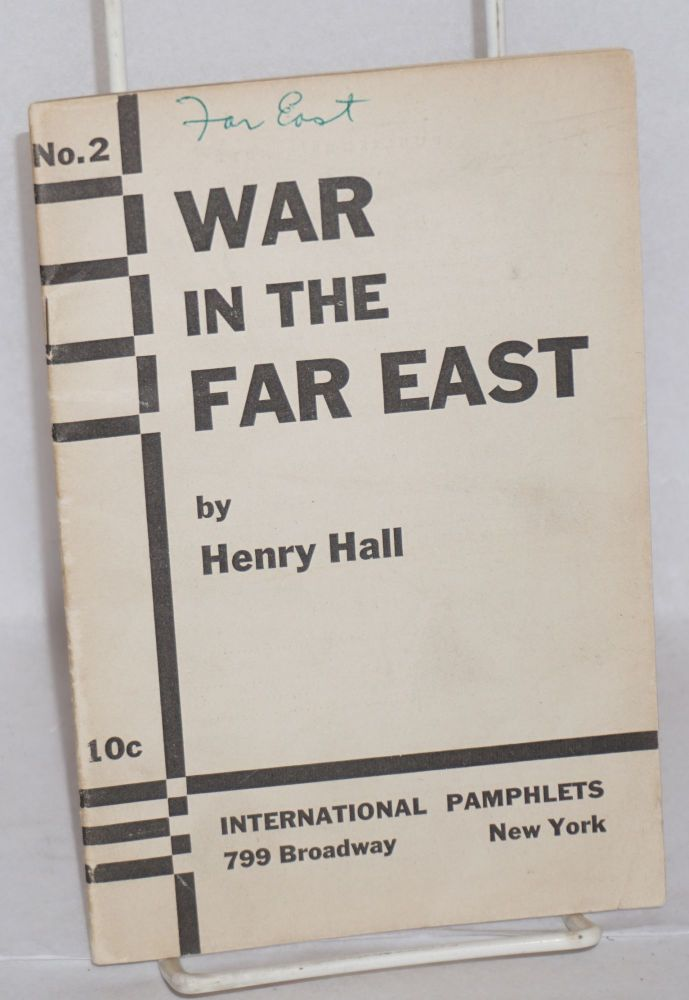 War in the Far East; the threat to the Soviet Union in Manchuria. Henry Hall.