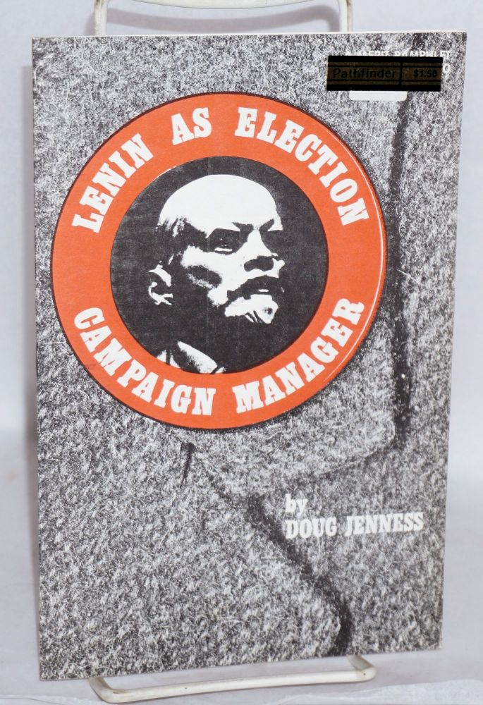 Lenin as election campaign manager. Doug Jenness.