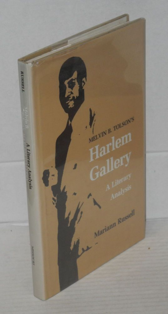 Melvin B. Tolson's HARLEM GALLERY; a literary analysis. Mariann Russell.