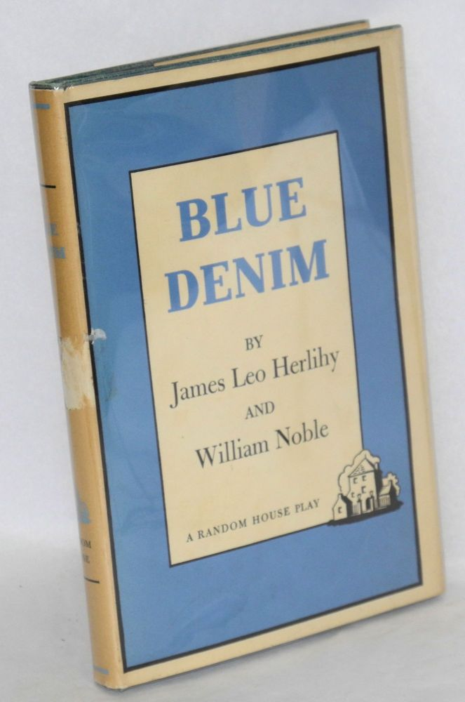 Blue Denim; a new play. James Leo Herlihy, William Noble.