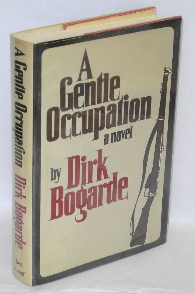 A gentle occupation. Dirk Bogarde.