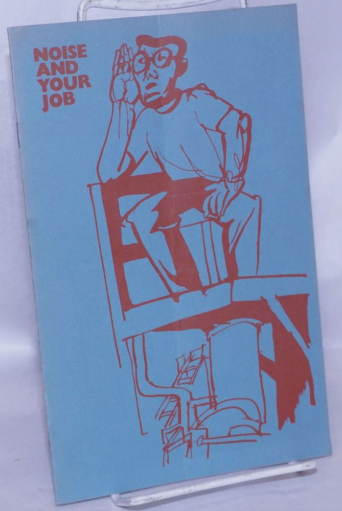 Noise and your job. Urban Planning Aid. Industrial Health, Safety Project.