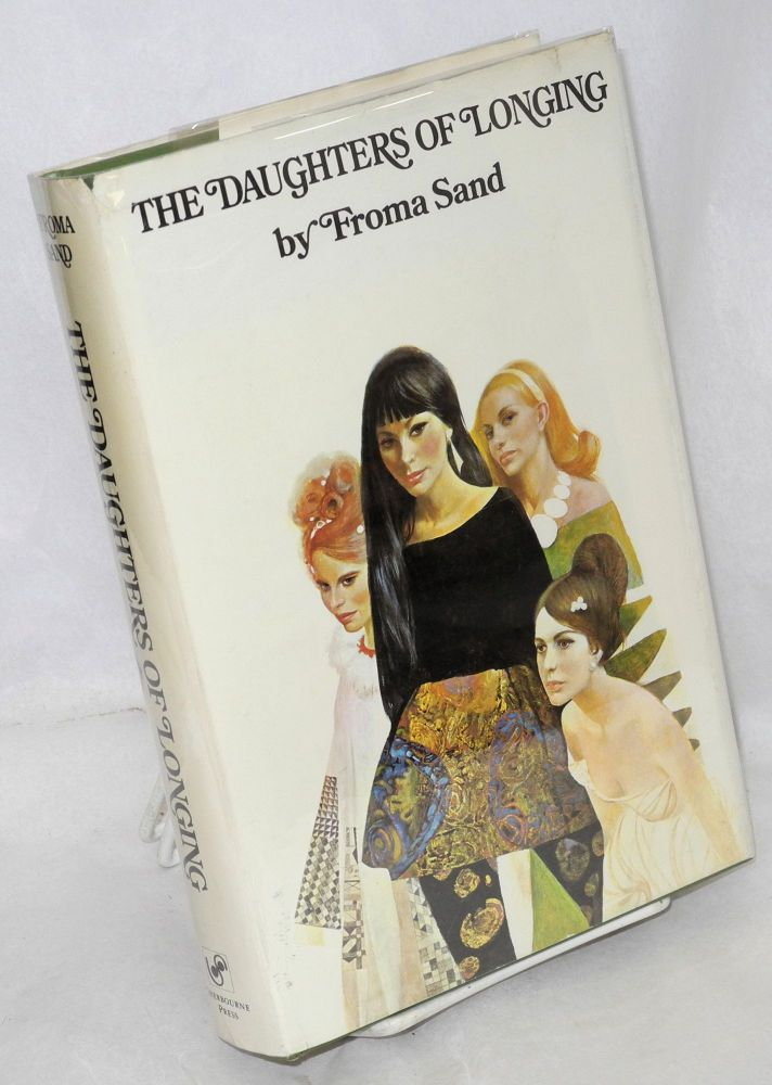 The daughters of longing; a novel. Froma Sand.