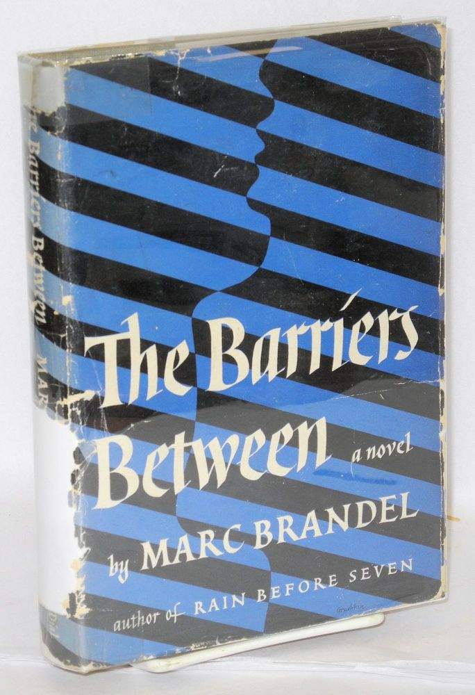 The barriers between. Marc Brandel.