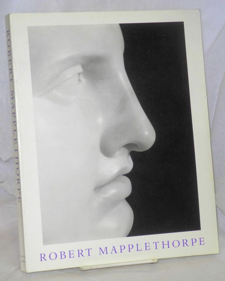Robert Mapplethorpe; with essays by Richard Howard and Ingrid Sischy. Richard Marshall.