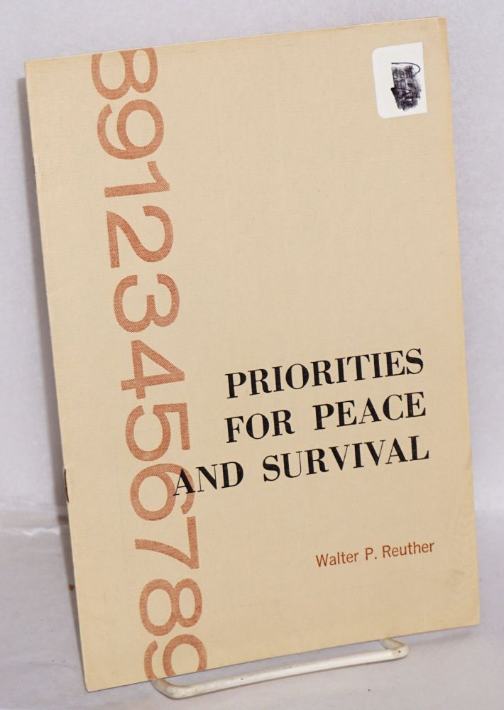 Priorities for peace and survival. Walter P. Reuther.