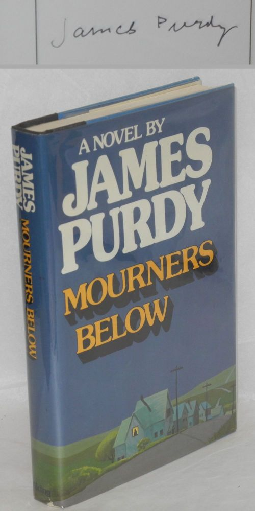 Mourners below. James Purdy.
