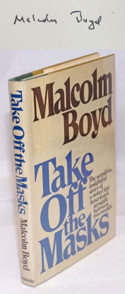 Take off the masks. Malcolm Boyd.