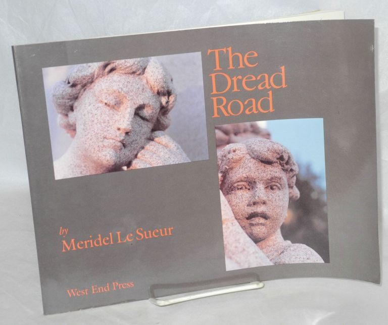 The dread road. With editorial assitance from Rachel Tilsen, John Crawford, Michael Reed and Patricia Clark Smith. Meridel Le Sueur.