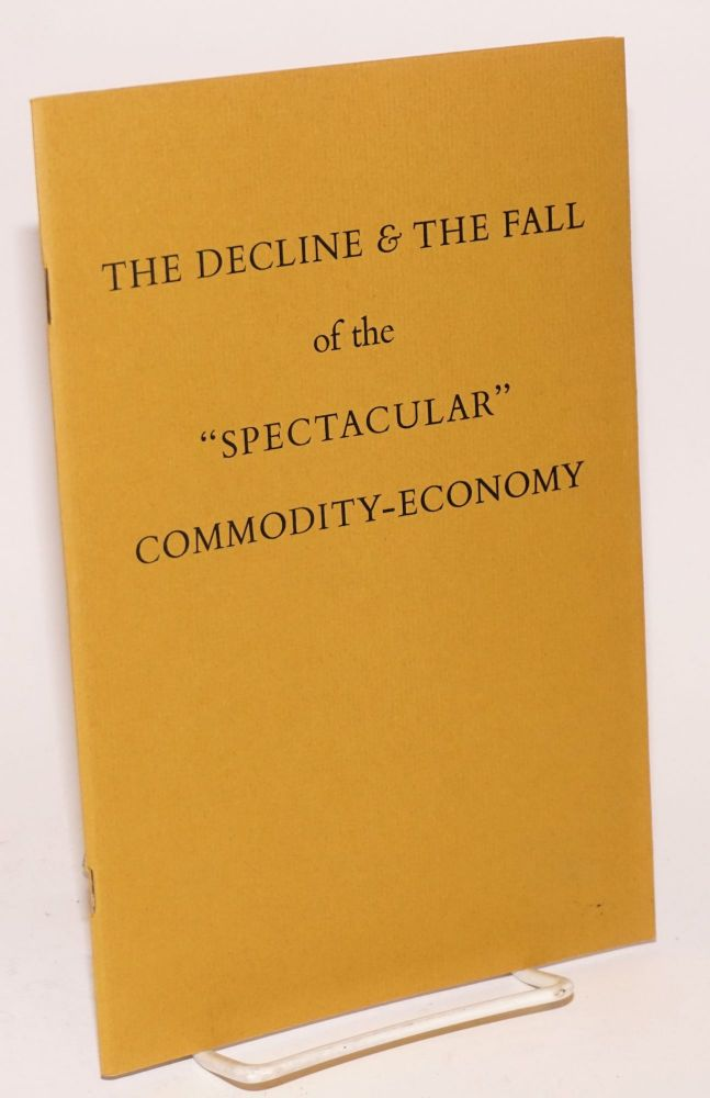 """The decline & the fall of the """"spectacular"""" commodity-economy. Situationist International."""