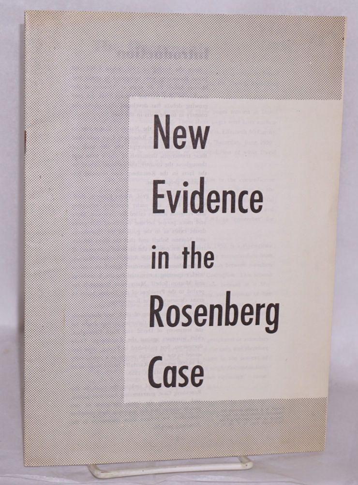 New evidence in the Rosenberg case. National Committee to Secure Justice in the Rosenberg Case.