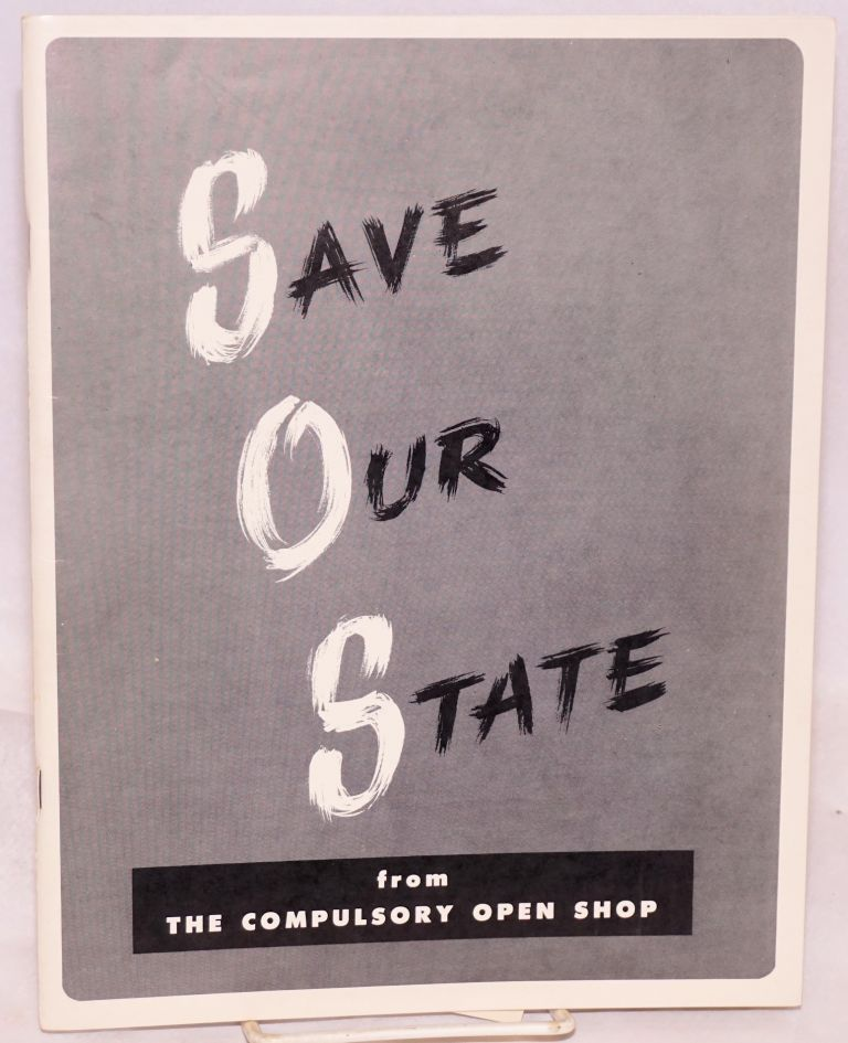 Save our state from the compulsory open shop. Los Angeles County Labor Committee to Save Our State.