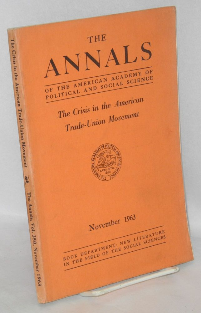 The crisis in the American trade-union movement. American Academy of Political, Social Science.