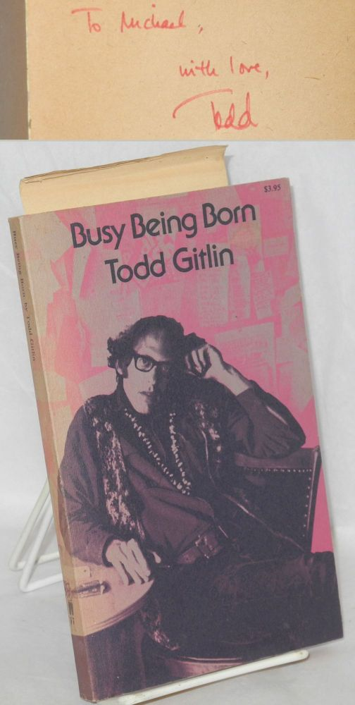 Busy being born. Todd Gitlin.