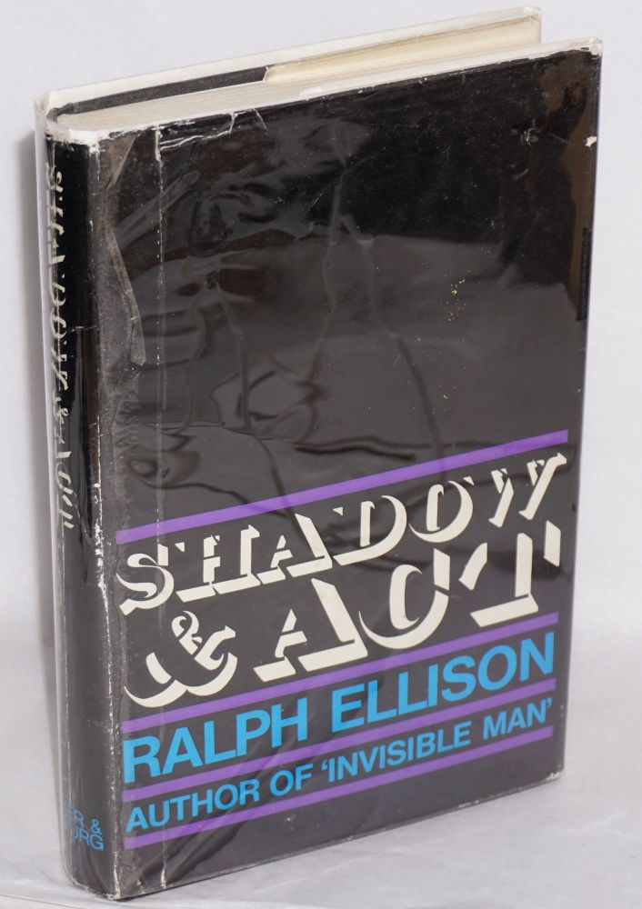 Shadow and act. Ralph Ellison.