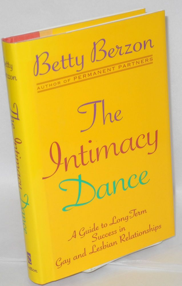 The intimacy dance; a guide to long-term success in gay and lesbian relationships. Betty Berzon.