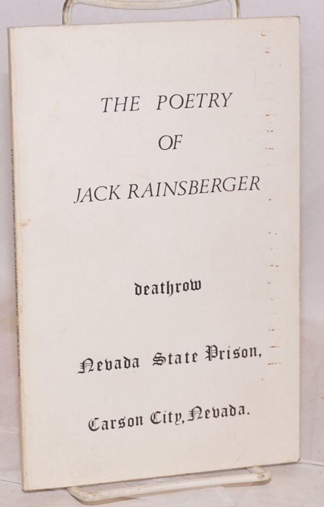 the poetry of Jack Rainsberger #7588 deathrow, Nevada State Prison, Carson City, Nevada. Jack Rainsberger.
