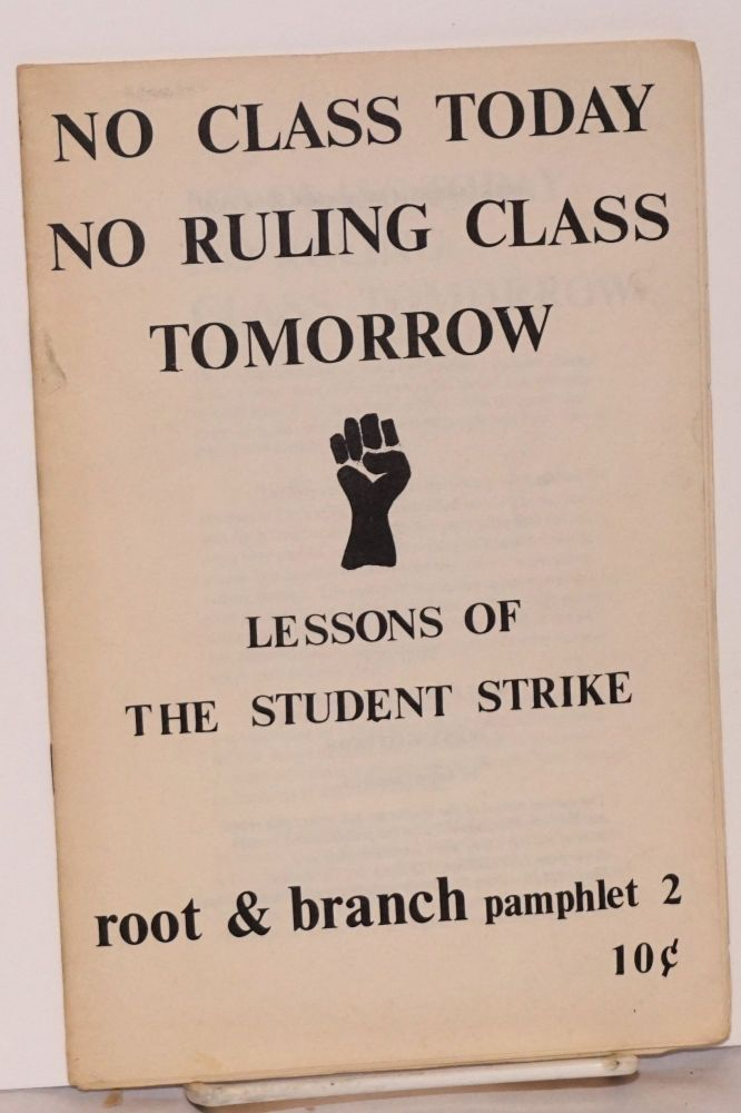 No class today, no ruling class tomorrow. The lessions of the student strike