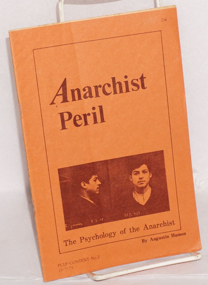 Anarchist peril; the psychology of the anarchist. Translated by Jean-Paul Cortane. Augustin Hamon.