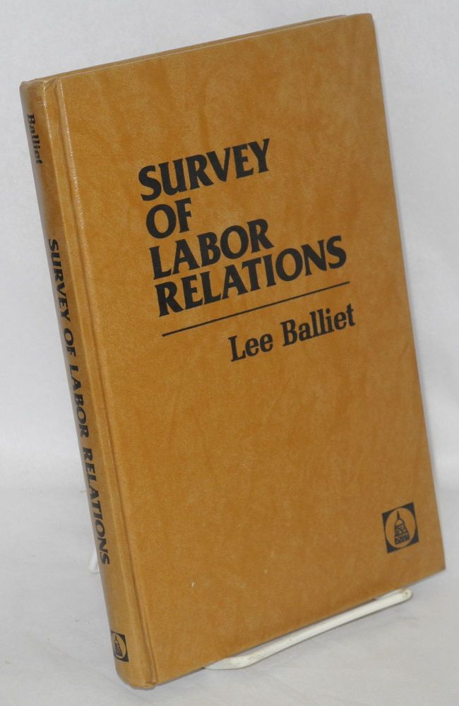 Survey of labor relations. Lee Balliet.