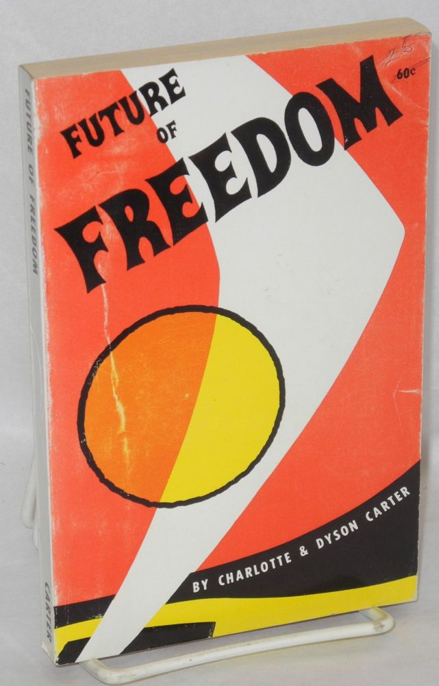Future of freedom. Charlotte Carter, Dyson.