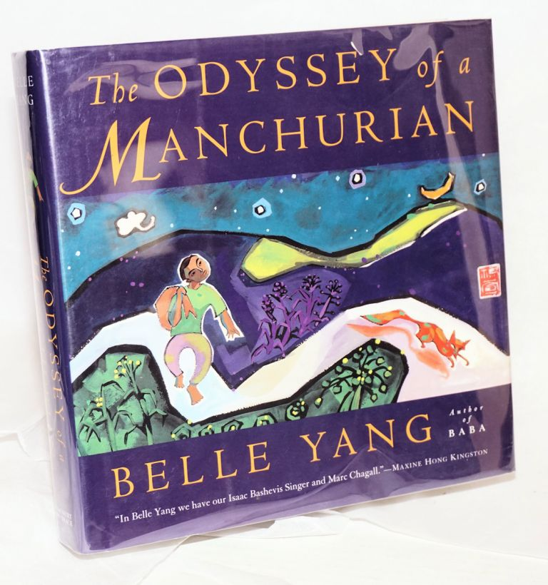 The odyssey of a Manchurian. Belle Yang.