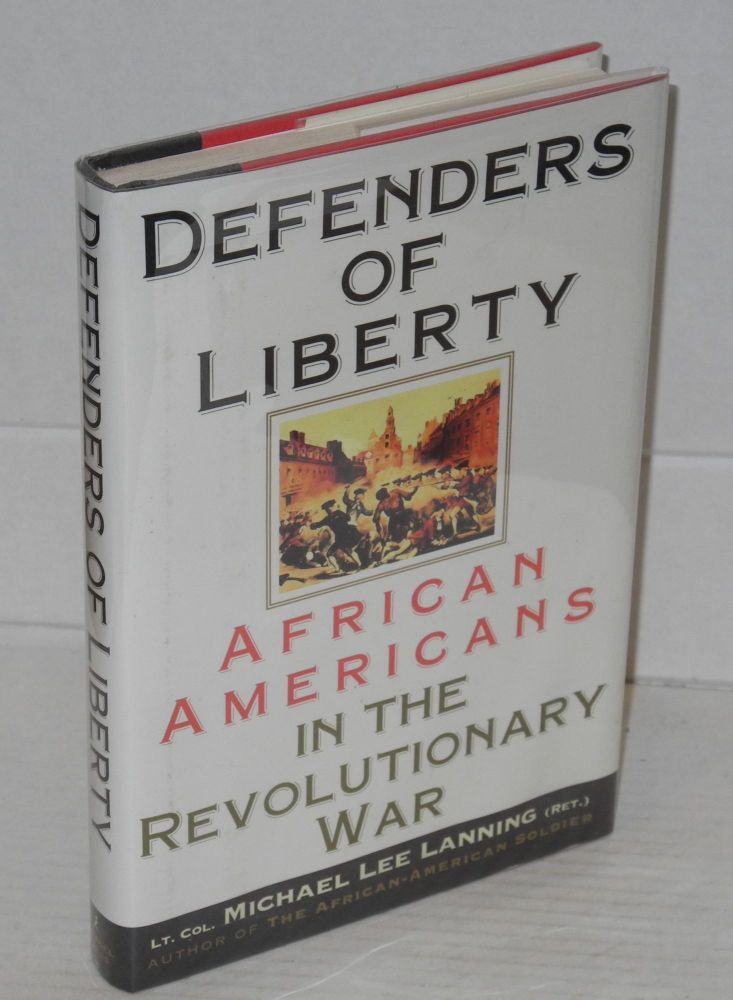 Defenders of liberty: African Americans in the revolutionary war. Michael Lee Lanning.