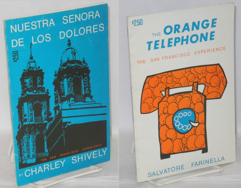 The orange telephone: the San Francisco experience, bound with Nuestra Senora de los Dolores. Salvatore Farinella, Charley Shively's.